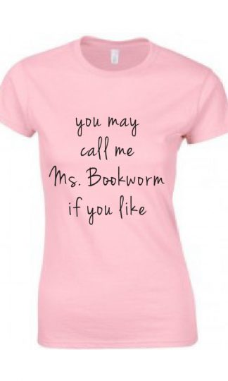 You may call me Ms. Bookworm if you like