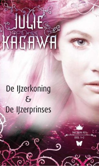 The Iron Fey 1 - 2 - De IJzerkoning - De IJzerprinses