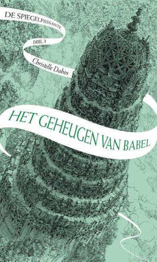 De spiegelpassante 3 - Het geheugen van Babel van Christelle Dabos