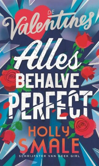 De Valentines 2 - Allesbehalve perfect van Holly Smale