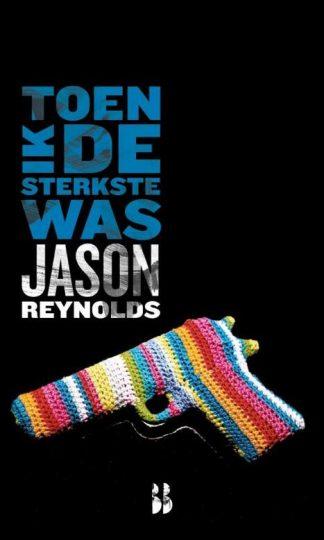 Toen ik de sterkste was van Jason Reynolds